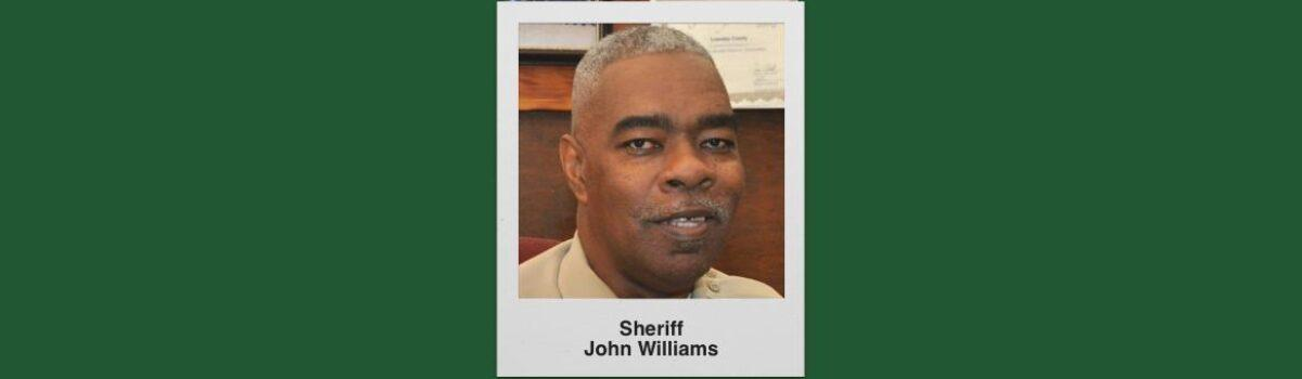 Lowndes County Sheriff John Williams Shot, Killed. Suspect Caught